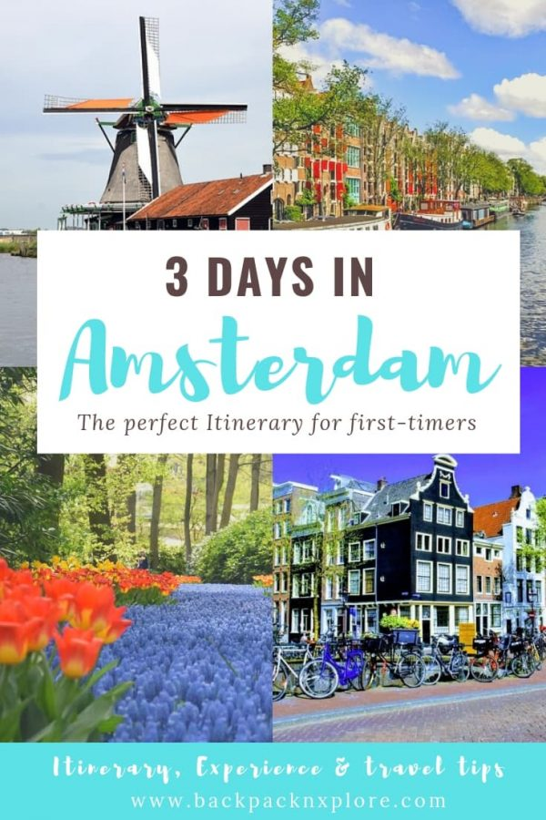 Amsterdam Itinerary for 3 days. What is the best time to visit Amsterdam? Where to see the windmills and tulips in Netherlands? What to do in and around Amsterdam in 3 days of Spring? Click to know these and more!