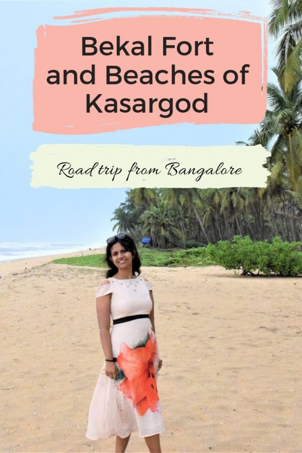 Trip to Bekal Fort and Beach - A road trip from Bangalore. Places to visit in Kasargod (Kerala) near Bekal Fort. Where to stay , what to do and more