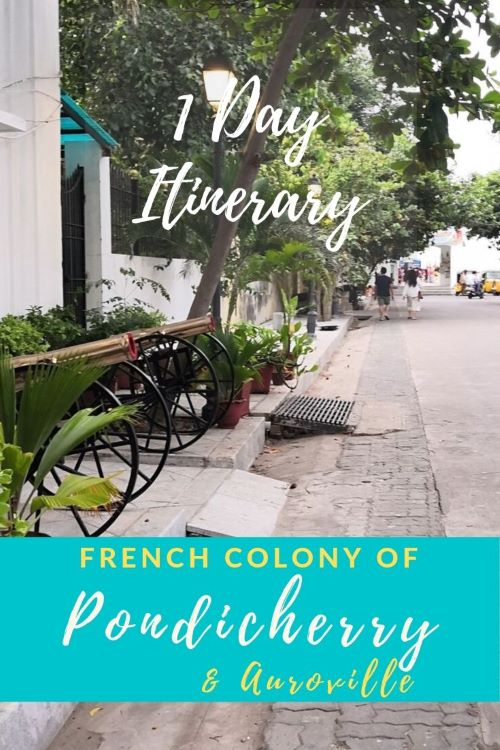 French Colony of Pondicherry and Auroville in one day. Click for a photo walk in the French town of #India.#Travel #SouthIndia